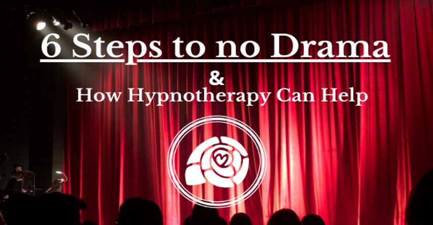 6 Steps to No Drama and How Hypnotherapy Can Help