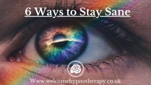 6 Ways to Stay Sane
