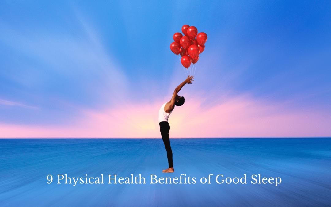 9 Physical Health Benefits of Good Sleep
