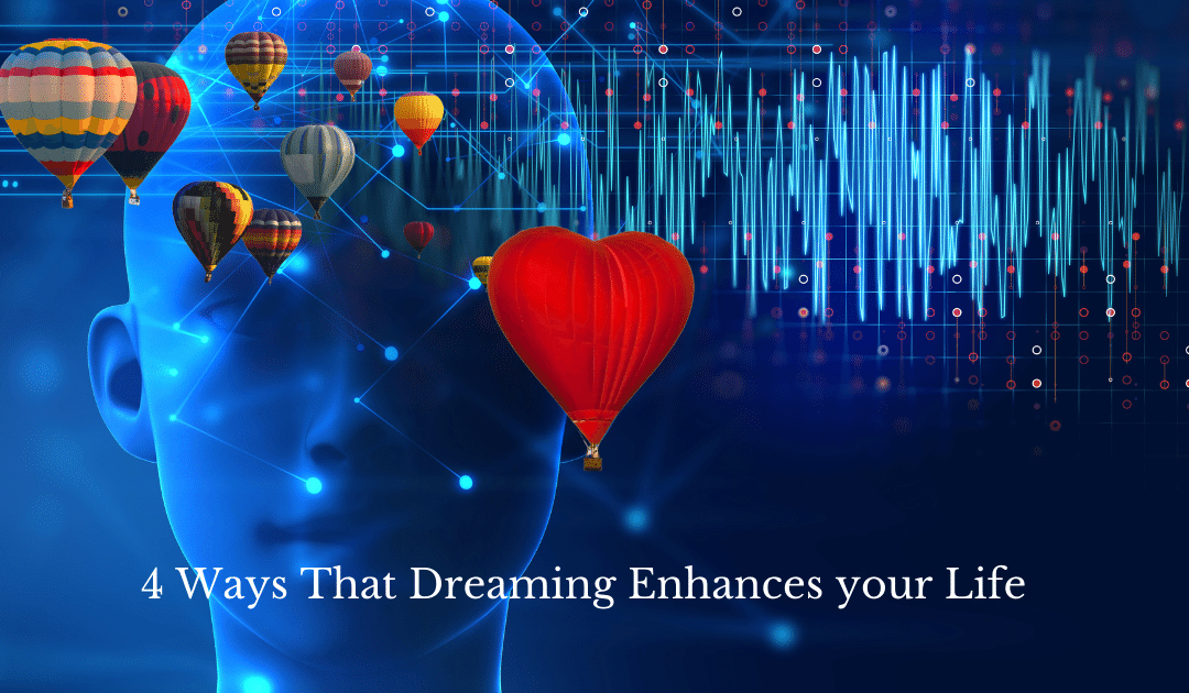 4 Ways That Dreaming Enhances your Life