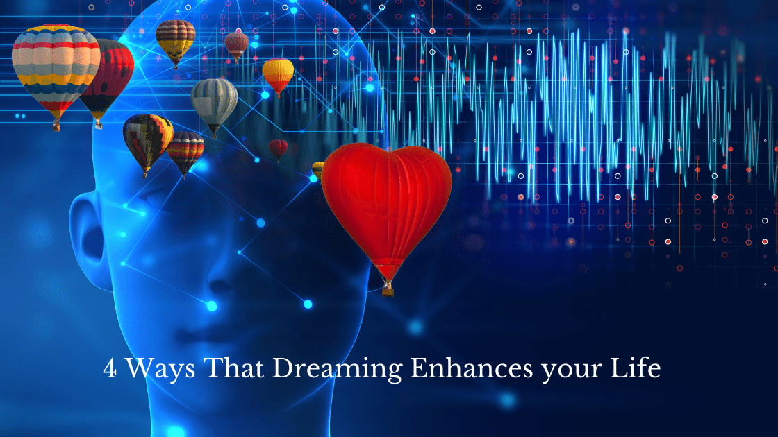4 Ways that Dreaming Enhances your Life 20