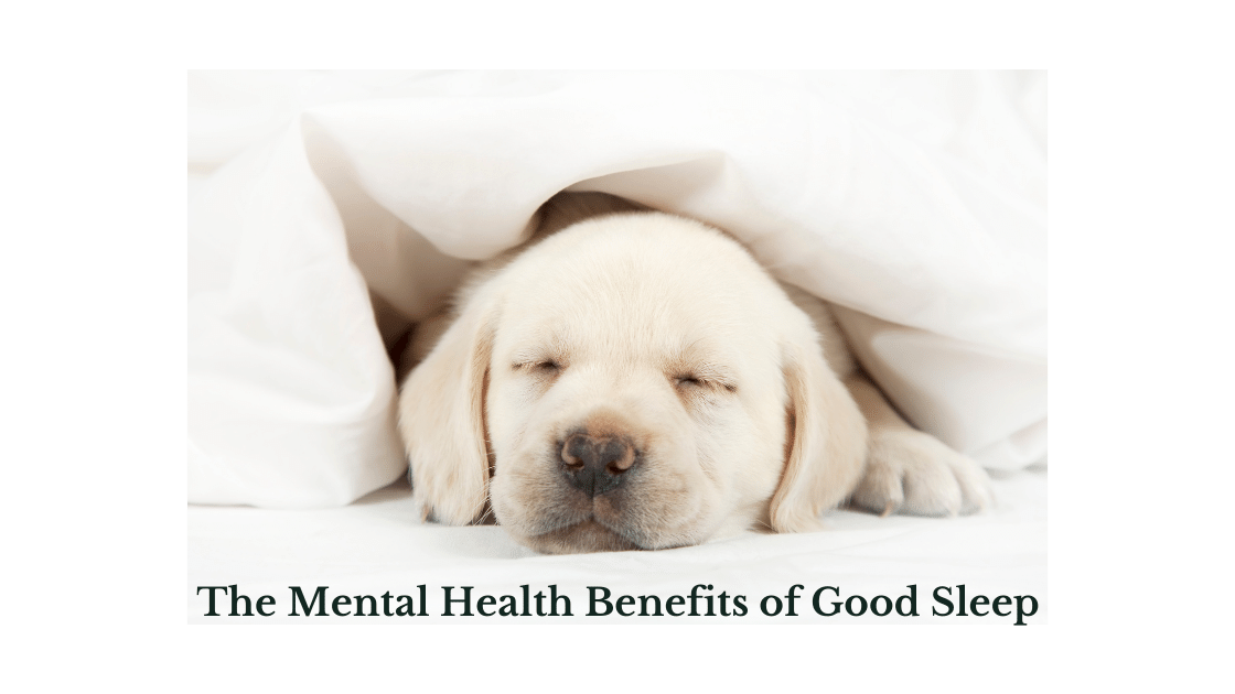 The Mental Health Benefits of Good Sleep