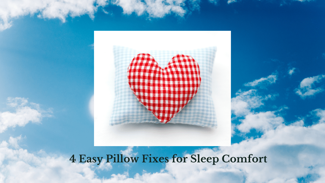 4 Easy Pillow Fixes for Sleep Comfort