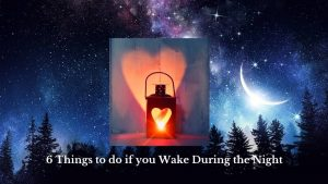 6 Things to do if you Wake During the Night.