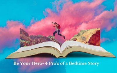 Be Your Hero- 4 Pro's of a Bedtime Story
