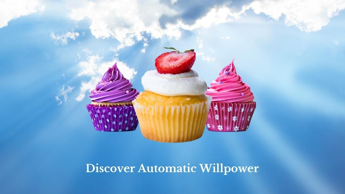 Discover Automatic Willpower 1