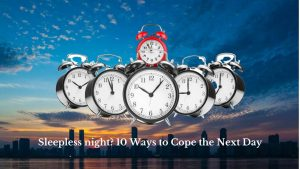 sleepless night 10 ways to cope the next day