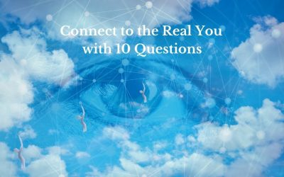 Connect to the Real You with 10 Questions