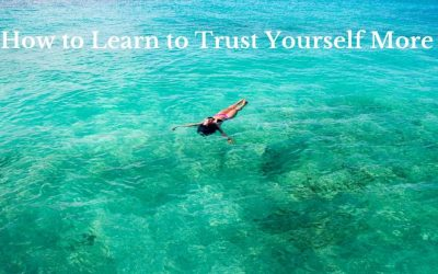 How to Learn to Trust Yourself More